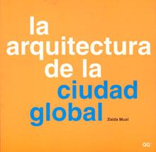la arquitectura de la ciudad global.Zaida Muxi.El café de las ciudades.GG.Stepienybarno