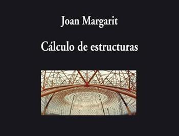 Margarit, Joan. CÁLCULO DE ESTRUCTURAS, Visor de Poesía-Visor Libros-torrecillas-stepienybarno 350
