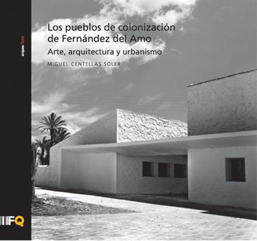Stepienybarno-stepien-y-barno-blog-arquitectura-Fundacion-arquia-los pueblos de colonización de fernández de amo
