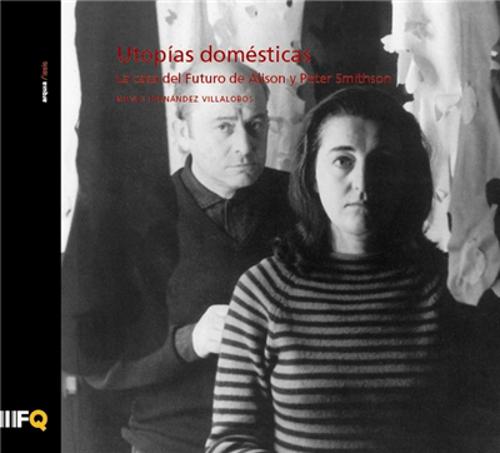 Stepienybarno-stepien-y-barno-blog-arquitectura-Fundacion-arquia-utopias-domesticas-alison-peter-smithson