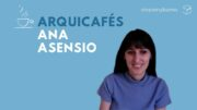 arquicafe con Ana Asensio