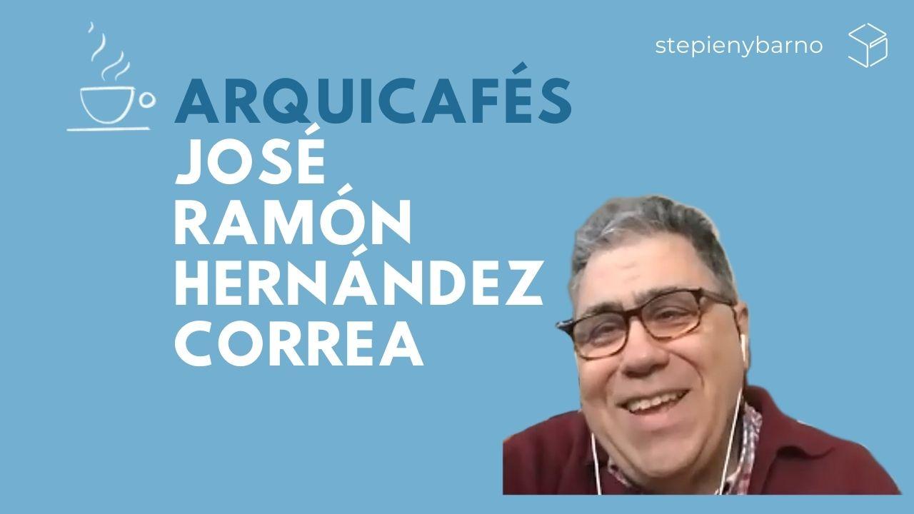 Arquicafe con Jose Ramón Hernández Correa