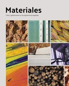 Materiales Usos y aplicaciones en la arquitectura española