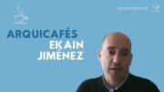Arquicafé con Ekain Jiménez
